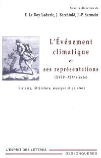 L'événement climatique et ses représentations (XVIIe-XIXe siècle) : histoire, littérature, musique et peinture