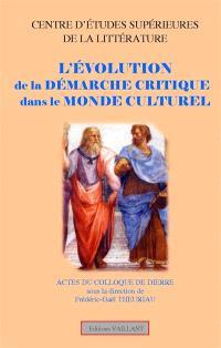L'évolution de la démarche critique dans le monde culturel : actes du colloque de Dierre