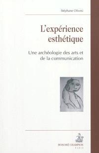 L'expérience esthétique : une archéologie des arts et de la communication