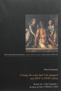 L'image du corps dans l'art espagnol aux XVIe et XVIIe siècles : autour du Libro segundo de Juan de Arfe y Villafañe (1585)