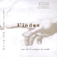 L'index : actes du quinzième Colloque du CICADA, 1er, 2, 3 décembre 2005, Université de Pau