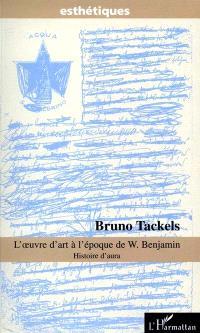 L'oeuvre d'art à l'époque de W. Benjamin : histoire d'aura