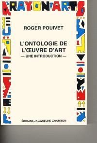L'ontologie de l'oeuvre d'art : une introduction