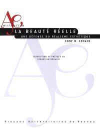 La beauté réelle : une défense du réalisme esthétique