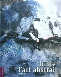 La bible de l'art abstrait, 2012-2013