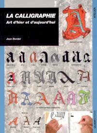 La calligraphie : art d'hier et d'aujourd'hui