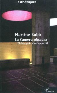 La camera obscura : philosophie d'un appareil