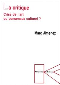La critique : crise de l'art ou consensus culturel ?