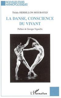 La danse, conscience du vivant : étude anthropologique et esthétique