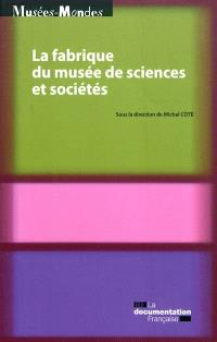 La fabrique du musée de sciences et sociétés