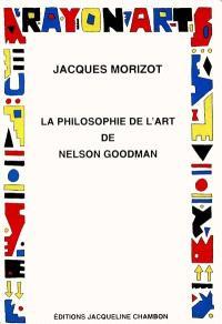 La philosophie de l'art de Nelson Goodman : vers une logique de la symbolisation artistique