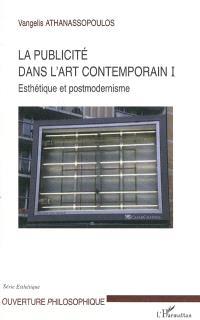 La publicité dans l'art contemporain. Volume 1, Esthétique et postmodernisme