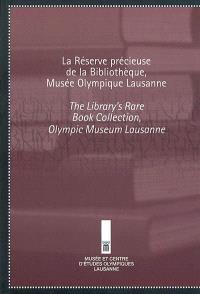 La réserve précieuse de la bibliothèque, Musée olympique Lausanne = The library's rare book collection, Olympic Museum Lausanne