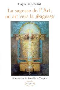 La sagesse de l'art, un art vers la sagesse