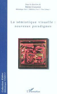 La sémiotique visuelle : nouveaux paradigmes