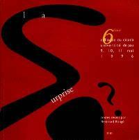 La surprise : actes du sixième colloque du Cicada, 9, 10, 11 mai 1996