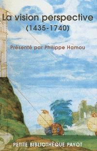 La vision perspective (1435-1740) : l'art et la science du regard, de la Renaissance à l'âge classique
