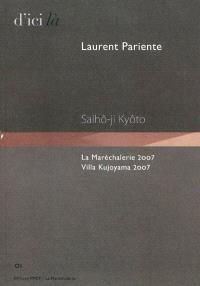 Laurent Pariente, Saihô-ji, Kyôto : La Maréchalerie 2007, Villa Kujoyama 2007 : exposition, Versailles, La Maréchalerie, du 5/10/2007 au 15/12/2007