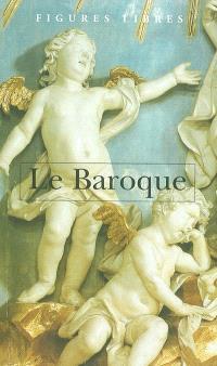 Le baroque : actes du colloque organisé en novembre 1998
