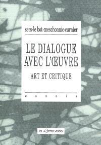 Le dialogue avec l'oeuvre : art et critique
