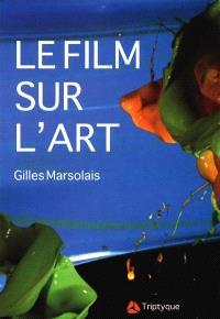 Le film sur l'art, l'art et le cinéma  : fragments, passages : essai