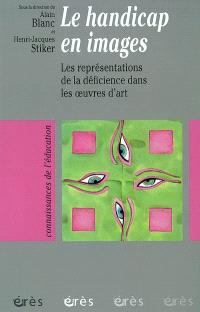 Le handicap en images : les représentations de la déficience dans les oeuvres d'art