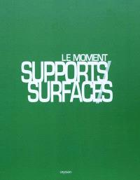 Le moment supports-surfaces