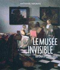Le musée invisible : les chefs-d'oeuvre volés
