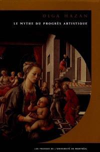 Le Mythe du progrès artistique  : étude critique d'un concept..