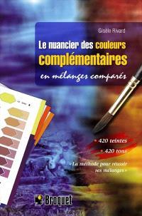 Le nuancier des couleurs complémentaires  : en mélanges comparés