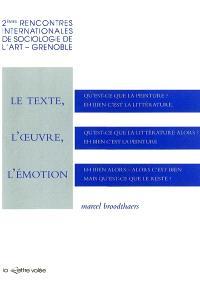 Le Texte, l'oeuvre, l'émotion : 2es rencontres internationales de sociologie de l'art de Grenoble