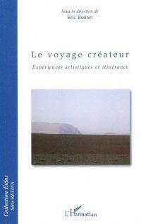 Le voyage créateur : expériences artistiques et itinérance
