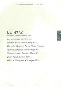 Le Witz : figures de l'esprit et formes de l'art