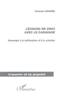 Léonard de Vinci avec le Caravage : hommage à la sublimation et à la création
