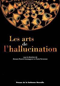 Les arts de l'hallucination