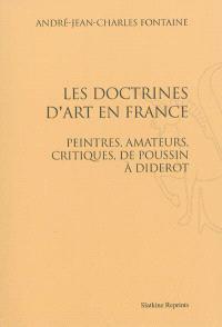 Les doctrines d'art en France : peintres, amateurs, critiques, de Poussin à Diderot