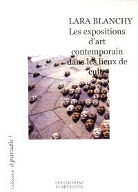 Les expositions d'art contemporain dans les lieux de culte