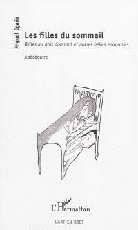 Les filles du sommeil : belles au bois dormant et autres belles endormies : abécédaire