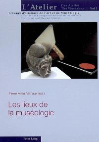 Les lieux de la muséologie