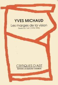 Les marges de la vision : essais sur l'art (1978-1995)