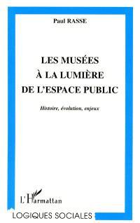Les musées à la lumière de l'espace public : histoire, évolution, enjeux