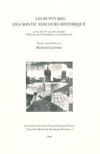 Les ruptures, figures du discours historique : actes de la 5e journée d'études d'histoire de l'art moderne et contemporain