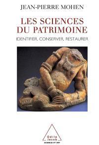 Les sciences du patrimoine : identifier, conserver, restaurer