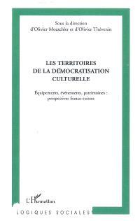 Les territoires de la démocratie culturelle : équipements, évènements, patrimoines : perspectives franco-suisses