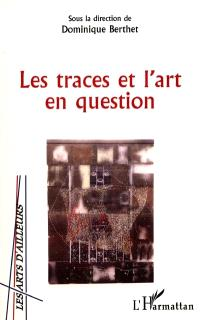 Les traces et l'art en question