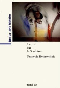 Lettres sur la sculpture; Lettres sur une pierre antique