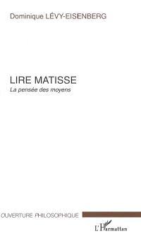 Lire Matisse : la pensée des moyens