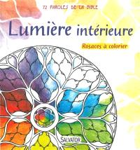 Lumière du monde : rosaces à colorier : 72 paroles de la Bible