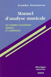 Manuel d'analyse musicale. Volume 1, Les formes classiques simples et complexes