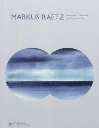 Markus Raetz : estampes, sculptures = Markus Raetz : prints, sculptures
